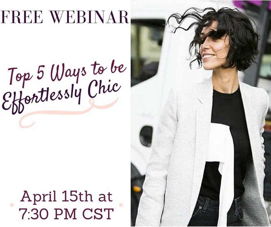 The Top 5 Ways to Be Effortlessly Chic WEBINAR-1