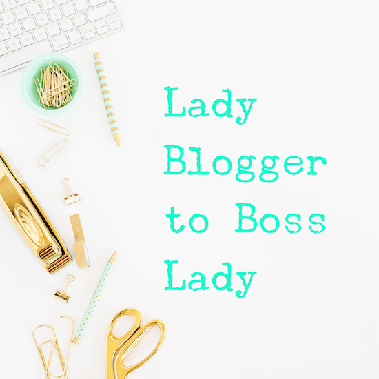 lady blogger to boss lady