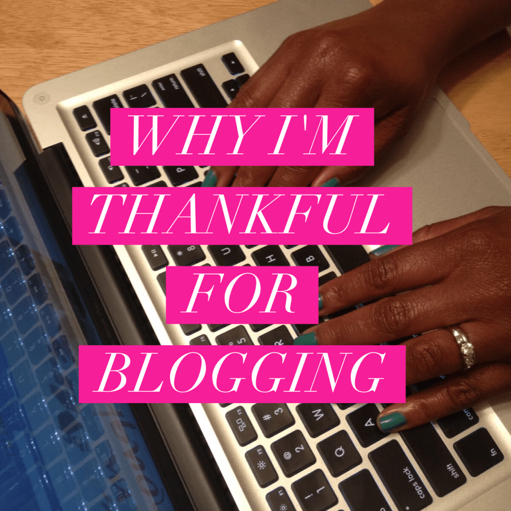 why i'm thankful for blogging